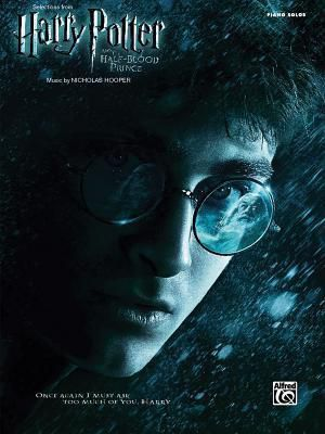 Selections from Harry Potter and the Half-Blood Prince : Piano Solos by (composer) Nicholas Hooper