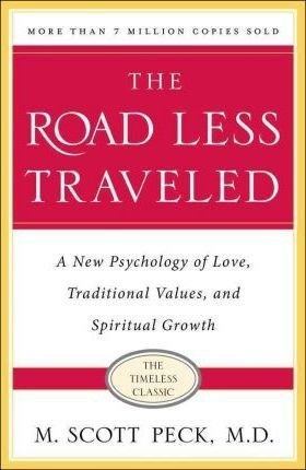 The Road Less Traveled, 25th Anniversary Edition (A New Psychology of Love, Traditional Values and Spiritual Growth) by M. Scott Peck