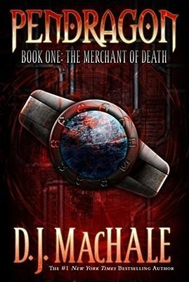 The Merchant of Death (Book 1 of Pendragon) by D. J. MacHale