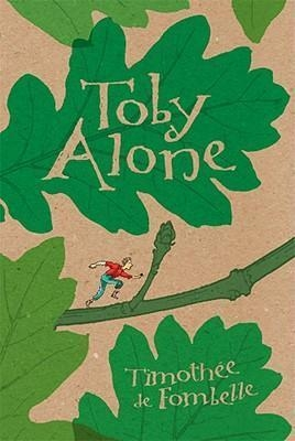 Toby Alone by Timothée de Fombelle