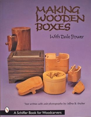 Making Wooden Boxes with Dale Power