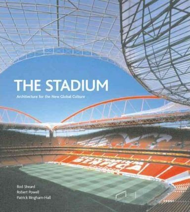Stadium: Architecture For The New Global Culture