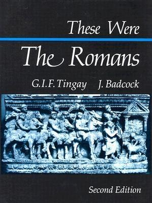 These Were the Romans by Graham Badcock Tingay
