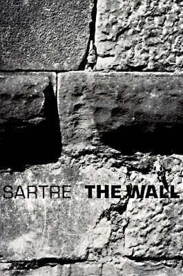 The Wall: (Intimacy) and Other Stories by Jean-Paul Sartre