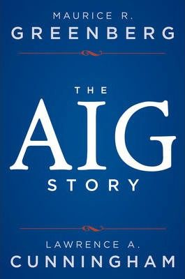 The AIG Story: the enduring value of values by Lawrence A. Cunningham
