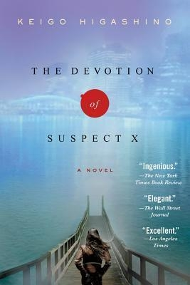 The Devotion of Suspect X : A Detective Galileo Novel by Keigo Higashino