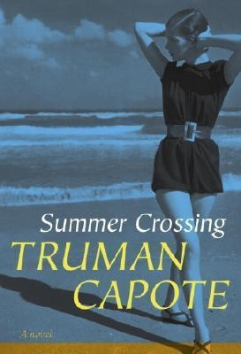 Summer Crossing by Truman Capote