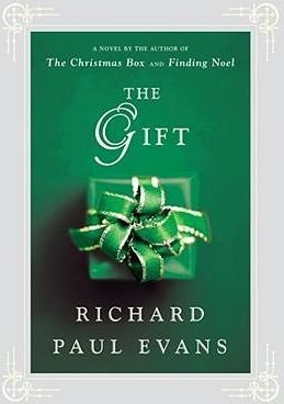 The Gift: A Novel by Richard Paul Evans