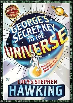 George's Secret Key to the Universe by Stephen Hawking / Lucy Hawking , Illustrated by  Garry Parsons