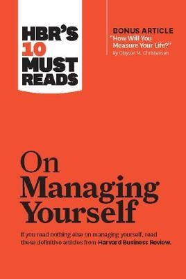 HBR's 10 Must Reads on Managing Yourself by Harvard Business Review