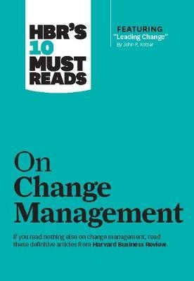HBR's 10 Must-Reads on Change by Harvard Business Review
