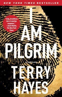 I Am Pilgrim : A Thriller by Terry Hayes