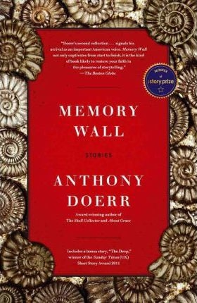 Memory Wall : Stories by Anthony Doerr