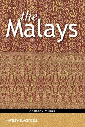 The Malays by Anthony Milner