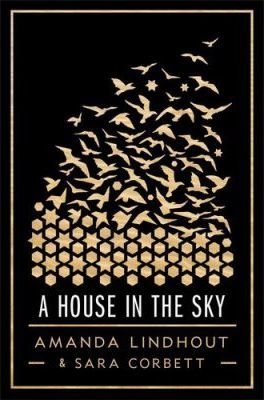 A House in the Sky By Sara Corbett / Amanda Lindhout