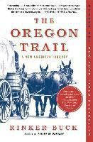 The Oregon Trail : A New American Journey by Rinker Buck