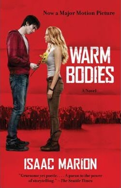 Warm Bodies: A Novel by Isaac Marion