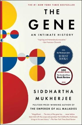 The Gene : An Intimate History by Siddhartha Mukherjee