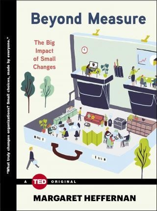 Beyond Measure : The Big Impact of Small Changes by  Margaret Heffernan