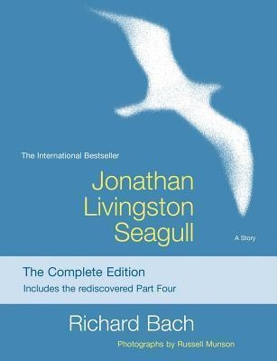 Jonathan Livingston Seagull : The Complete Edition by Richard Bach