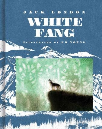 White Fang (Scribner Classics) by Jack London