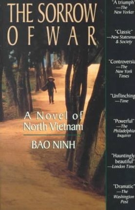 The Sorrow of War : A Novel of North Vietnam by Bao Ninh