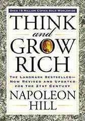 Think and Grow Rich : The Landmark Bestseller Now Revised and Updated for the 21st Century by Napoleon Hill