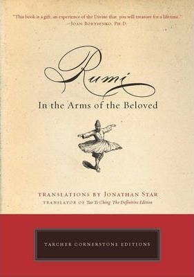 Rumi: In the Arms of the Beloved by Jonathan Star
