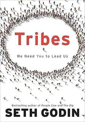 Tribes : We Need You to Lead Us by Seth Godin