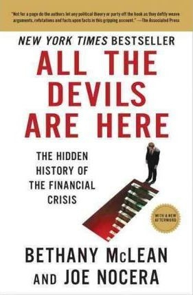 All the Devils Are Here : The Hidden History of the Financial Crisis by Bethany McLean / Joe Nocera