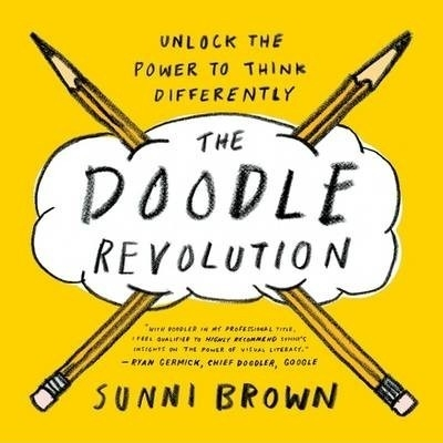The Doodle Revolution: unlock the power to think differently by Sunni Brown