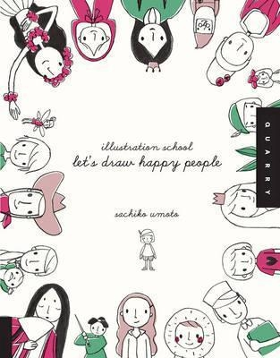 Let'S Draw Happy People (Illustration School) by Sachiko Umoto