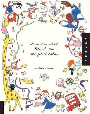 Illustration School: Let's Draw Magical Color by Sachiko Umoto