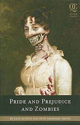 Pride And Prejudice And Zombies by Jane Austen / Seth Grahame-Smith