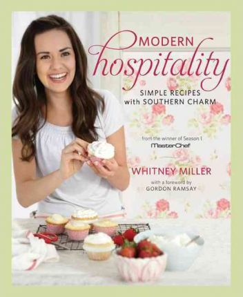 Modern Hospitality by Whitney Miller , Foreword by  Gordon Ramsay