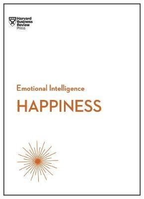 Happiness (HBR Emotional Intelligence Series) by Harvard Business Review