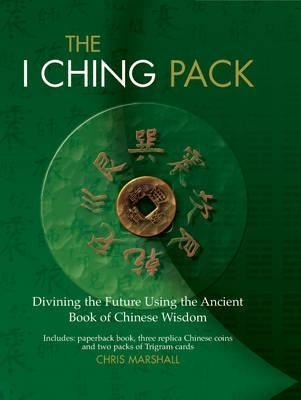 The I Ching Pack by Chris Marshall