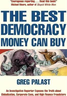The Best Democracy Money Can Buy by Greg Tobin