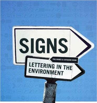Signs: Lettering in the Environment by Phil Baines