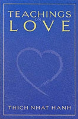 Teachings on Love by Thich Nhat Hanh