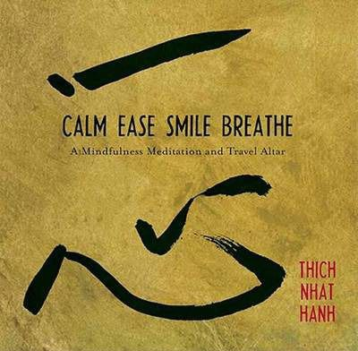 Calm, Ease, Smile, Breathe : CD and Traveling Altar by Thich Nhat Hanh