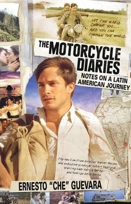 Motorcycle Diaries, The (movie Tie-in Edition) : Notes on a Latin American Journey by Ernesto Che Guevara