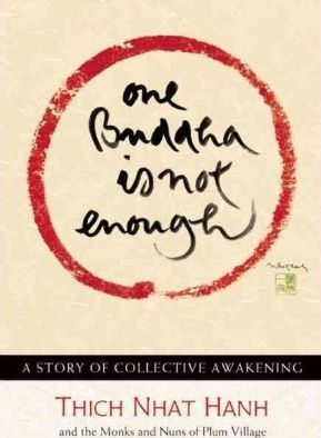 One Buddha Is Not Enough: a story of collective awakening by Thich Nhat Hanh
