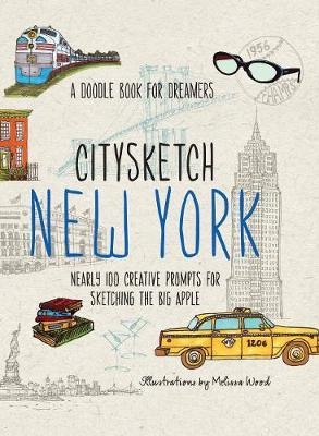 Citysketch New York : Nearly 100 Creative Prompts for Sketching the Big Apple