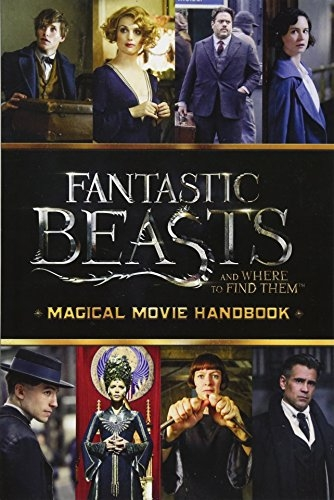 Fantastic Beasts and Where to Find Them Magical Movie Handbook magical movie handbook