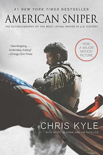 American Sniper [Movie Tie-in Edition] The Autobiography of the Most Lethal Sniper in U.S. Military History by Chris Kyle