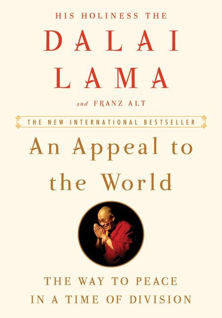 An Appeal to the World: The Way to Peace in a Time of Division by Dalai Lama
