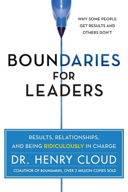 Boundaries for Leaders take charge of your business, your team, and your life by Henry Cloud