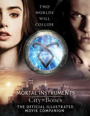 City of Bones Official Illustrated Movie Companion city of bones : the official illustrated movie companion