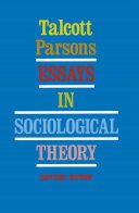 Essays in sociological theory by Talcott Parsons